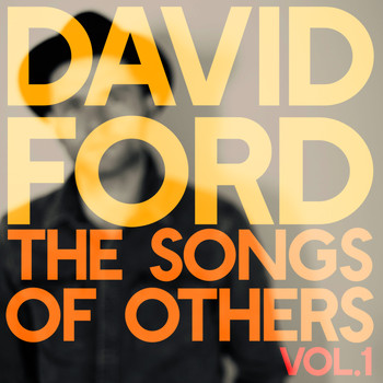 David Ford - The Songs of Others, Vol. 1