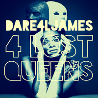 DaRe4LJames - 4 Lost Queens