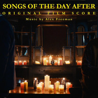 Alex Freeman - Songs of the Day After (Original Film Score)