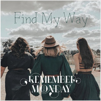 Remember Monday - Find My Way