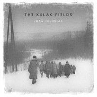 Juan Iglesias - The Kulak Fields