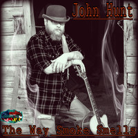 John Hunt - The Way Smoke Smells