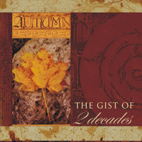 Autumn - The Gist of 2 Decades
