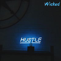 Wicked - Hustle (Explicit)