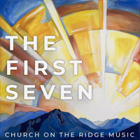 Church on the Ridge Music - The First Seven