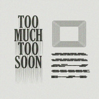 Dancing Tongues - Too Much Too Soon