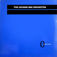 The Lounge Bar Orchestra - Omeroyd Sound