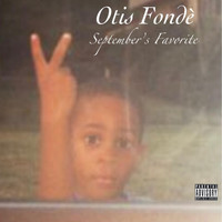 Otis Fonde - September's Favorite (Explicit)