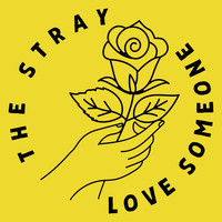 The Stray - Love Someone