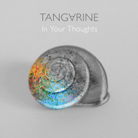Tangarine - In Your Thoughts
