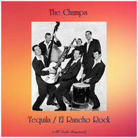 The Champs - Tequila / El Rancho Rock (Remastered 2019)