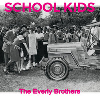 The Everly Brothers - School Kids