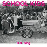 B.B. King - School Kids