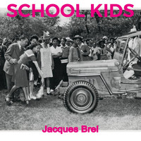 Jacques Brel - School Kids