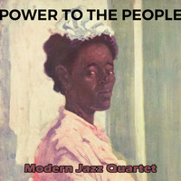 Modern Jazz Quartet - Power to the People