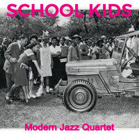 Modern Jazz Quartet - School Kids