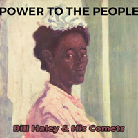 Bill Haley & His Comets - Power to the People