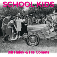 Bill Haley & His Comets - School Kids