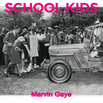 Marvin Gaye - School Kids