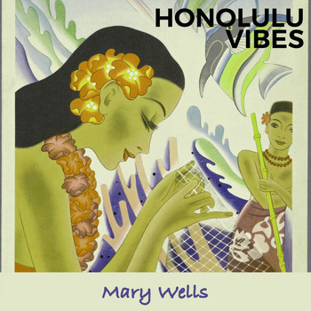 Mary Wells - Honolulu Vibes
