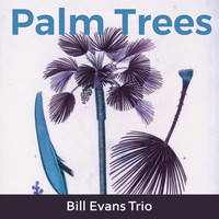 Bill Evans Trio - Palm Trees