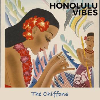 THE CHIFFONS - Honolulu Vibes