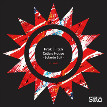 Prok & Fitch - Celia's House (Solardo Edit)