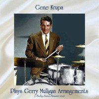 Gene Krupa - Gene Krupa Plays Gerry Mulligan Arrangements (Analog Source Remaster 2019)