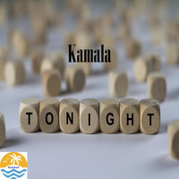 Kamala - Tonight