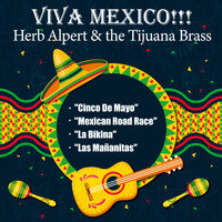 Herb Alpert - Viva Mexico!!! (Herb Alpert & the Tijuana Brass [Explicit])