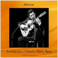 Sabicas - Sentimiento / Puerto Santa Maria (All Tracks Remastered)