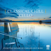 Various Artists - Classical Chill: Cello