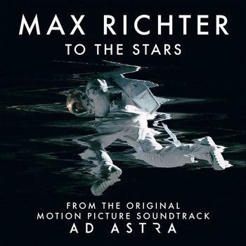"Max Richter - To The Stars (From ""Ad Astra"" Soundtrack)"