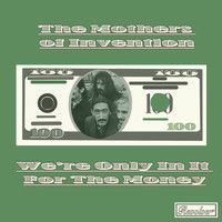 The Mothers of Invention - We're Only in It for the Money (Explicit)