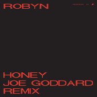 Robyn - Honey (Joe Goddard Remix)