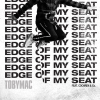 tobyMac - Edge Of My Seat (Radio Version)