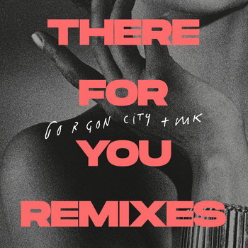 Gorgon City - There For You (Remixes)
