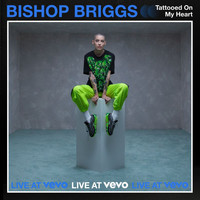 Bishop Briggs - Tattooed On My Heart (Live At Vevo [Explicit])
