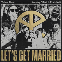 Yellow Claw - Let's Get Married (Explicit)
