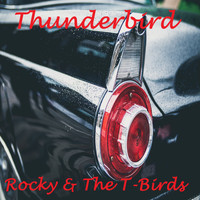 Rocky & The T-Birds / - Thunderbird
