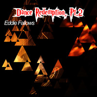 Eddie Fallows / - Dance Redemption, Pt. 2