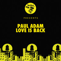 Paul Adam - Love Is Back