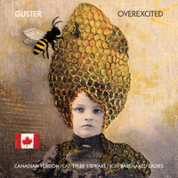 Guster - Overexcited (feat. Tyler Stewart) (Canadian Version)