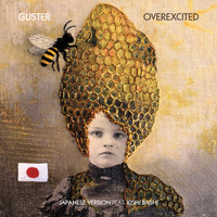 Guster - Overexcited (feat. Kishi Bashi) (Japanese Version)
