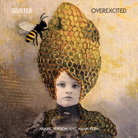 Guster - Overexcited (feat. Anan Ksym) (Arabic Version)