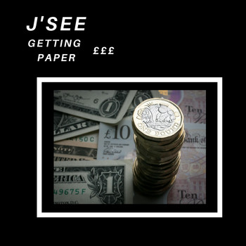 J'See / - Getting Paper £££