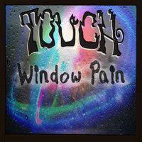 Touch - Window Pain