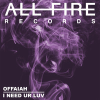 offaiah - I Need Ur Luv (Explicit)