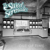 The Sweet Serenades - Out of Time