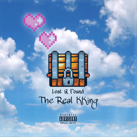 The Real Kking - Lost & Found (Explicit)